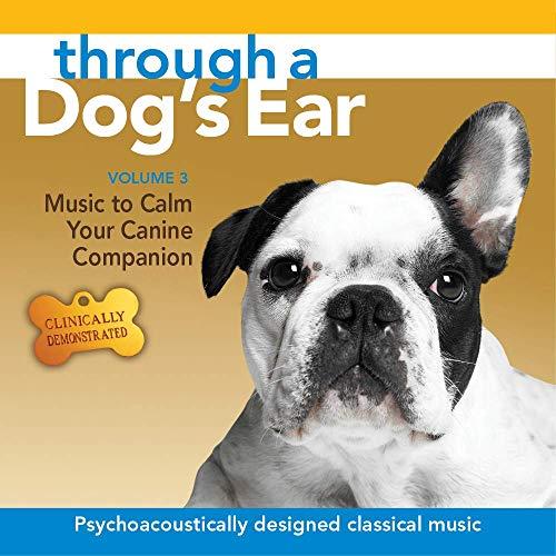 Through a Dog's Ear: Music to Calm Your Canine Companion, Volume 3